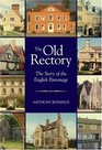 The The Old Rectory The Story of the English Parsonage