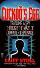 The Cuckoo's Egg :  Tracking a Spy through the Maze of Computer Espionage