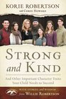 Strong and Kind And Other Important Character Traits Your Child Needs to Succeed