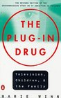 The Plug-in Drug  Television Children and the Family