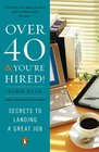 Over 40    You're Hired Secrets to Landing a Great Job