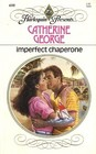 Imperfect Chaperone (Harlequin Presents, No 698)