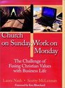 Church on Sunday Work on Monday The Challenge of Fusing Christian Values with Business Life