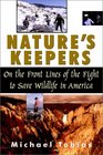 Nature's Keepers  On the Front Lines of the Fight to Save Wildlife in America