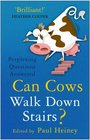 Can Cows Walk Down Stairs The Best Brains Answer Questions from Science Line