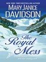 The Royal Mess (Alaskan Royals, Bk 3) (Large Print)