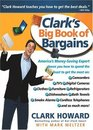 Clark's Big Book of Bargains Clark Howard Teaches You How to Get the Best Deals