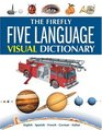 The Firefly Five Language Visual Dictionary English Spanish French German Italian