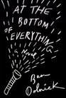 At the Bottom of Everything A Novel