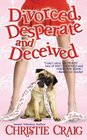 Divorced, Desperate and Deceived (Divorced, Desperate & Delicious Club, Bk 3)