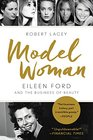 Model Woman Eileen Ford and the Business of Beauty
