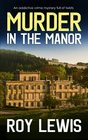 MURDER IN THE MANOR an addictive crime mystery full of twists