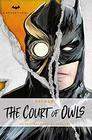 DC Comics novels  Batman The Court of Owls An Original Prose Novel by Greg Cox