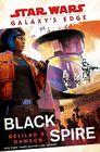 Black Spire (Star Wars: Galaxy's Edge, Bk 2)