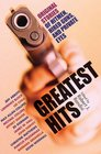 Greatest Hits Original Stories of Hitmen Hired Guns and Private Eyes