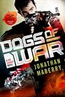Dogs of War (Joe Ledger, Bk 9)