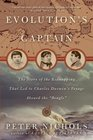 Evolution's Captain The Story of the Kidnapping That Led to Charles Darwin's Voyage Aboard the Beagle