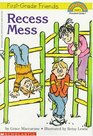 Recess Mess (First-Grade Friends) (Hello Reader L1)
