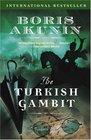 The Turkish Gambit (Erast Fandorin, Bk 2)