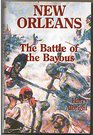 New Orleans The Battle of the Bayous