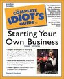 The Complete Idiot's Guide to Starting Your Own Business Third Edition