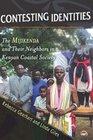 Contesting Identities The Mijikenda and Their Neighbors in Kenyan Coastal Society