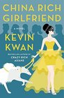 China Rich Girlfriend (Crazy Rich Asians, Bk 2)