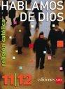 Hablamos De Dios 11/12 (Religion Catolica, Texto)