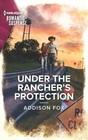 Under the Rancher's Protection (Midnight Pass, Texas, Bk 3) (Harlequin Romantic Suspense, No 2158)