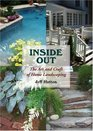 Inside Out The Art and Craft of Home Landscaping