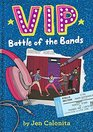 VIP Battle of the Bands