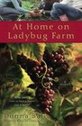 At Home on Ladybug Farm (Ladybug Farm, Bk 2)
