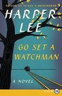 Go Set a Watchman (Larger Print)