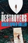 The Destroyers A Novel