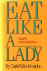 Eat Like a Lady: Guide for Overcoming Bulimia