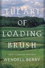 The Art of Loading Brush New Agrarian Writings