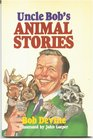 Uncle Bobs Animal Stories