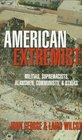 American Extremists: Militias, Supremacists, Klansmen, Communists  Others
