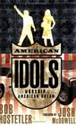 American Idols The Worship of the American Dream