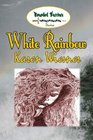 White Rainbow, Book 6 of the Wounded Warriors Series