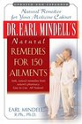 Dr Earl Mindell's Natural Remedies for 150 Ailments