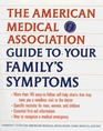 American Medical Association Guide to Your Family's Symptoms