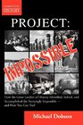 Project Impossible - How the Great Leaders of History Identified Solved and Accomplished the Seemingly Impossible  -  and How You Can Too