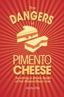 The Dangers of Pimento Cheese