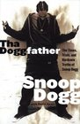 Tha Doggfather The Times Trials and Hardcore Truths of Snoop Dogg