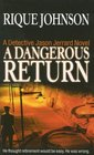 A Dangerous Return A Novel
