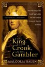 The King the Crook and the Gambler The True Story of the South Sea Bubble and the Greatest Financial Scandal in History