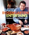 David Rosengarten Entertains  Fabulous Parties for Food Lovers