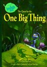 The Quest for the One Big Thing (A Bug's Life)