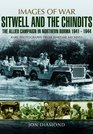 Stilwell and the Chindits The Allied Campaign in Northern Burma 1943 - 1944